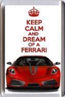 KEEP CALM and DREAM OF A FERRARI with a Ferrari F430 image Fridge Magnet